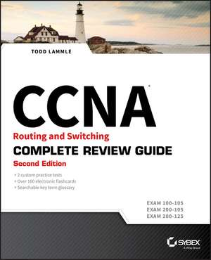 CCNA Routing and Switching Complete Review Guide: Exam 100–105, Exam 200–105, Exam 200–125 de Todd Lammle