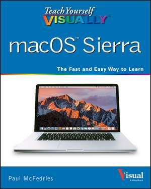 Teach Yourself VISUALLY macOS Sierra de Paul McFedries