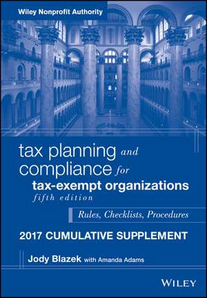 Tax Planning and Compliance for Tax–Exempt Organizations, 2017 Cumulative Supplement