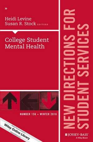 College Student Mental Health: New Directions for Student Services, Number 156 de Heidi Levine