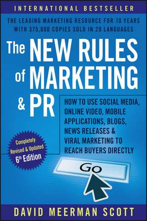 The New Rules of Marketing and PR: How to Use Social Media, Online Video, Mobile Applications, Blogs, News Releases, and Viral Marketing to Reach Buyers Directly de David Meerman Scott