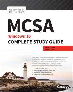 MCSA: Windows 10 Complete Study Guide: Exam 70–698 and Exam 70–697 de William Panek
