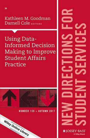 Using Data–Informed Decision Making to Improve Student Affairs Practice