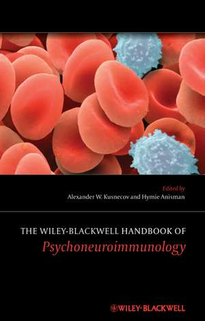 The Wiley–Blackwell Handbook of Psychoneuroimmunology