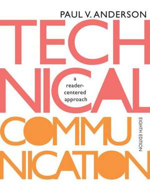 Technical Communication:  A Reader-Centered Approach de Paul V. Anderson