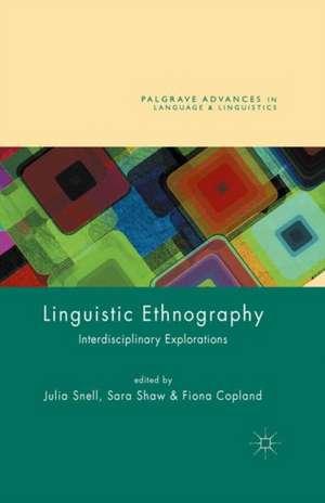 Linguistic Ethnography: Interdisciplinary Explorations de Fiona Copland