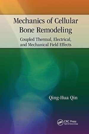Mechanics of Cellular Bone Remodeling de Qinghua Qin