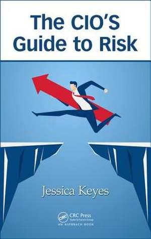 The CIO's Guide to Risk de Jessica Keyes