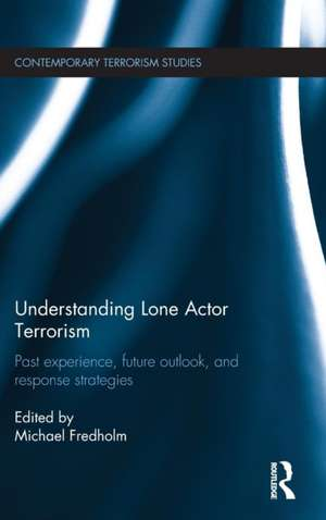 Understanding Lone Actor Terrorism de by Michael Fredholm
