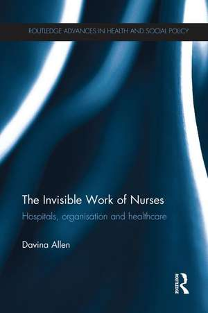 The Invisible Work of Nurses