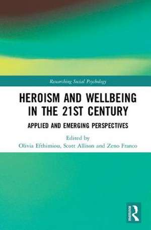 Heroism and Wellbeing in the 21st Century de Efthimiou, Olivia