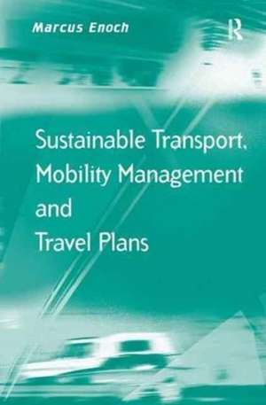 Sustainable Transport, Mobility Management and Travel Plans de Marcus Enoch