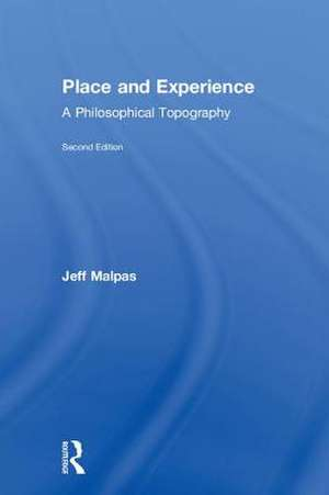 Place and Experience de Jeff (University of TasmaniaAustralia) Malpas