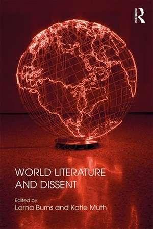 World Literature and Dissent de Lorna Burns