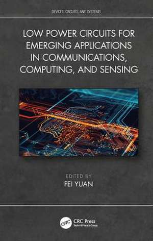 Low Power Circuits for Emerging Applications in Communicatio