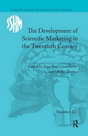The Development of Scientific Marketing in the Twentieth Century: Research for Sales in the Pharmaceutical Industry