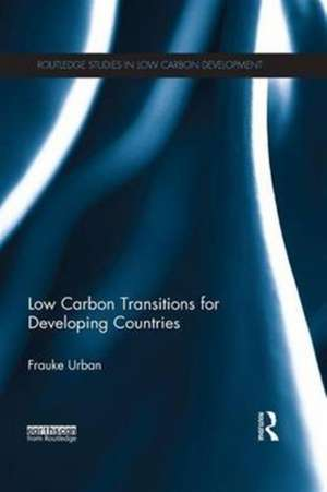 Low Carbon Transitions for Developing Countries de Frauke Urban