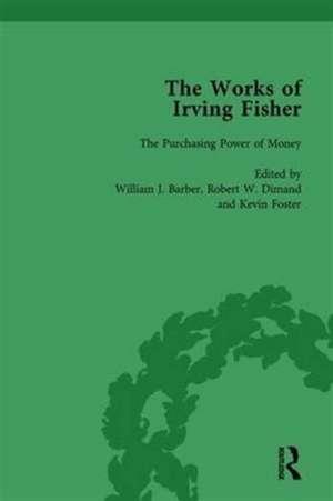 The Works of Irving Fisher Vol 4 de William J. Barber