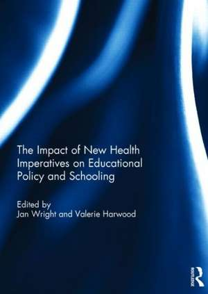 Impact of New Health Imperatives on Educational Policy and Schooling
