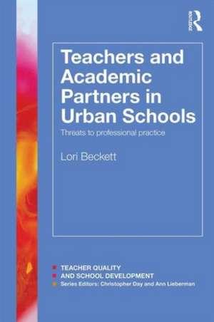 Teachers and Academic Partners in Urban Schools de Lori Beckett