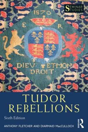 Tudor Rebellions de Anthony Fletcher