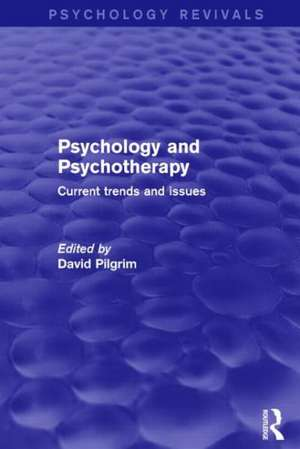 Psychology and Psychotherapy (Psychology Revivals) Current Trends and Issues