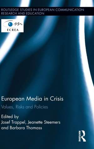 European Media in Crisis de Josef Trappel