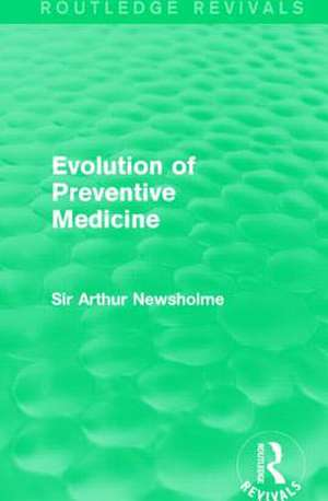 Evolution of Preventive Medicine (Routledge Revivals)