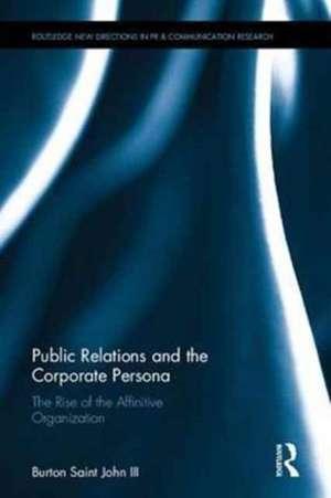 Public Relations and the Corporate Persona de Burton Saint John III