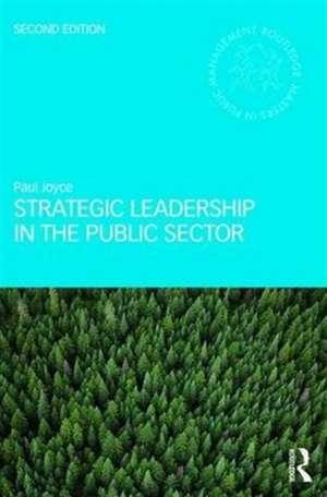 Strategic Leadership in the Public Sector de Paul Joyce