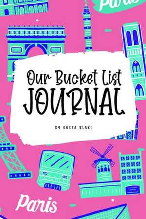 Our Bucket List for Couples Journal (6x9 Softcover Planner / Journal) de Sheba Blake