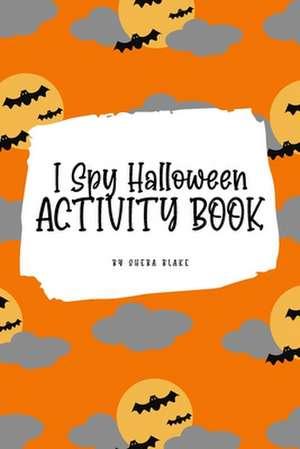 I Spy Halloween Activity Book for Kids (6x9 Coloring Book / Activity Book) de Sheba Blake