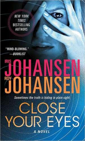 Close Your Eyes de Iris Johansen