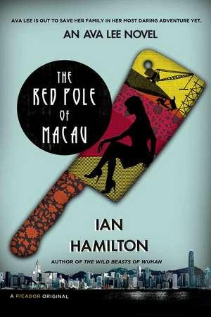 The Red Pole of Macau:  An Ava Lee Novel de Nichica Melton