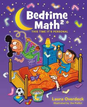 Bedtime Math 2:  This Time It's Personal de Laura Overdeck