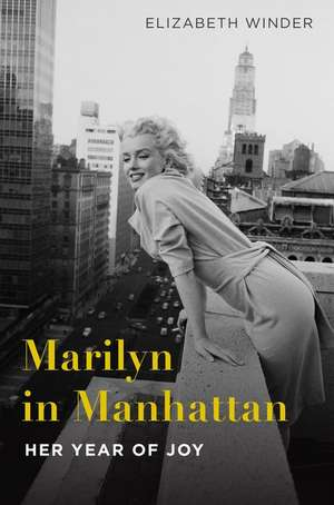 Marilyn in Manhattan de Elizabeth Winder