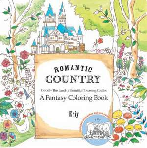 Romantic Country:  A Fantasy Coloring Book de  Eriy