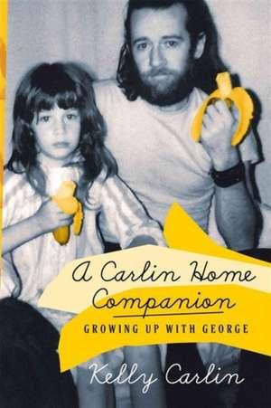 A Carlin Home Companion de Kelly Carlin