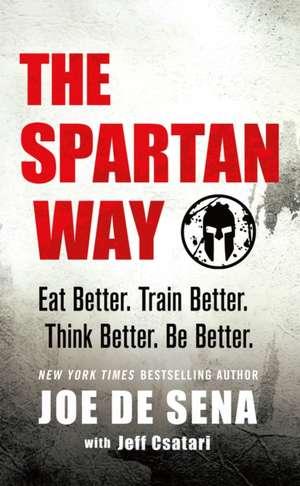 The Spartan Way de Joe De Sena