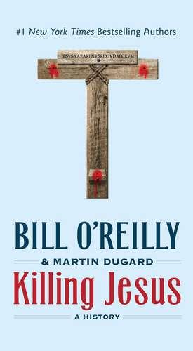 Killing Jesus de Bill O' Reilly