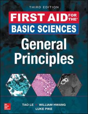First Aid for the Basic Sciences: General Principles, Third Edition de Tao Le