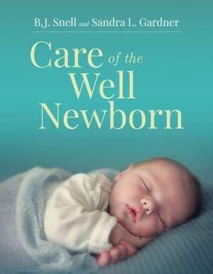 Care of the Well Newborn de Bj Snell