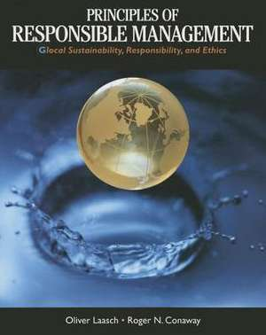 Principles of Responsible Management:  Global Sustainability, Responsibility, and Ethics de Oliver Laasch