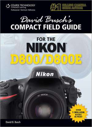 David Buschs Compact Field Guide For The Nikon D80