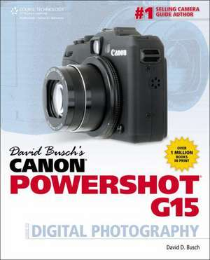 David Busch's Canon Powershot G15 Guide to Digital Photography de David D. Busch