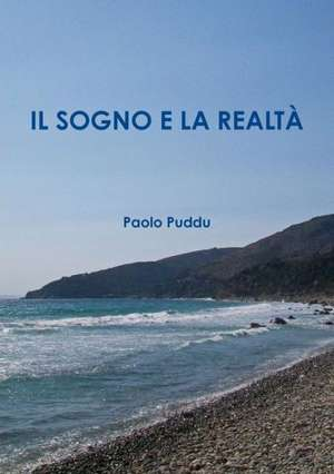 Il Sogno E La Realta de Paolo Puddu