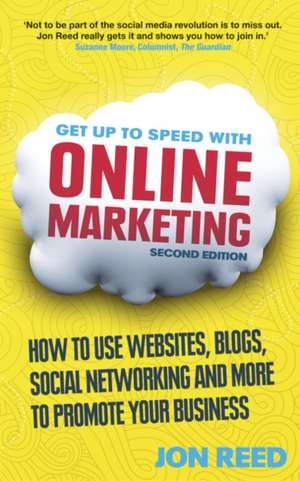 Get Up to Speed with Online Marketing de Jon Reed