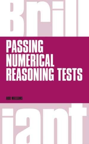 Brilliant Passing Numerical Reasoning Tests de Rob Williams