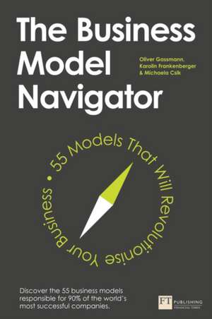 The Business Model Navigator de Oliver Gassmann