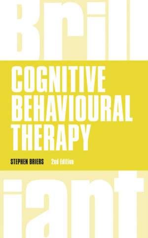Cognitive Behavioural Therapy de Stephen Dr. Briers